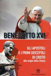 Imagen de Gli Apostoli e i primi discepoli di Cristo Alle Origini della Chiesa Papa Benedetto XVI
