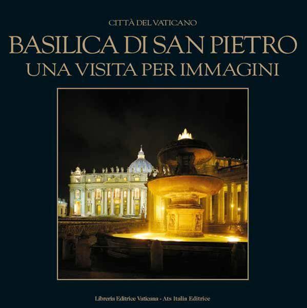 Imagen de Basilica di San Pietro, Città del Vaticano. Una visita per immagini