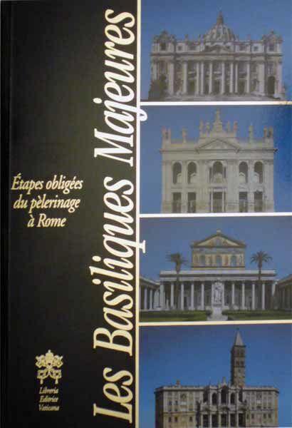 Picture of Les Basiliques Majeures étapes obligées du pèlerinage à Rome
