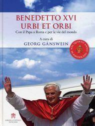 Immagine di Benedetto XVI urbi et orbi. Con il Papa a Roma e per le vie del mondo