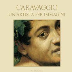 Immagine di Caravaggio Un artista per immagini - LIBRO