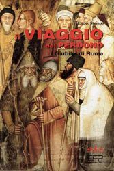 Picture of Il viaggio del perdono, I Giubilei di Roma