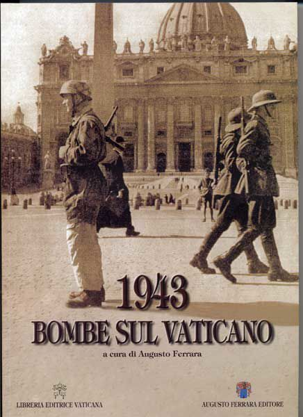 Immagine di 1943 Bombe sul Vaticano (libro tiratura numerata)