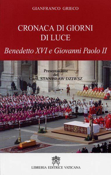 Immagine di Cronaca di giorni di luce, Giovanni Paolo II e Benedetto XVI