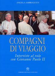 Immagine di Compagni di viaggio Interviste al volo con Giovanni Paolo II