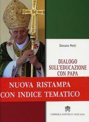 Picture of Dialogo sull' educazione con Papa Benedetto XVI - LIBRO