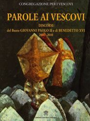 Picture of Parole ai Vescovi. Discorsi del Beato Giovanni Paolo II e di Benedetto XVI 2001-2010