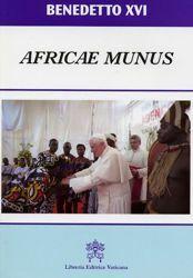 Immagine di Africae Munus Esortazione Apostolica Postsinodale sulla Chiesa in Africa al servizio della riconciliazione, della giustizia e della pace Benedetto XVI