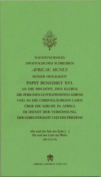 Picture of Africae Munus Nachsynodales Apostolisches Schreiben über die Kirche in Afrika im dienst der Versöhnung, der Gerechtigkeit und des Friedens , Benedikt XVI