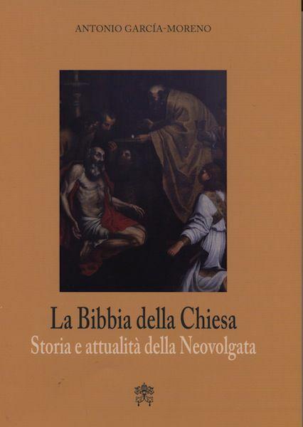 Immagine di La Bibbia della Chiesa. Storia e attualità della Neovolgata