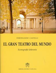 Immagine di El gran teatro del mundo. Scenografie letterarie