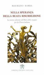 Imagen de Nella speranza della beata risurrezione. La nuova edizione del Rito delle esequie per la Chiesa italiana - LIBRO