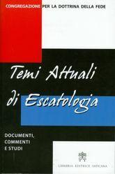 Immagine di Temi attuali di escatologia - documenti, commenti e studi