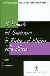 Picture of Il primato del successore di Pietro nel mistero della Chiesa - testo e commenti