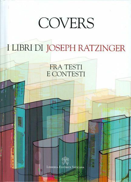Immagine di Covers - I libri di Joseph Ratzinger Fra Testi e Contesti