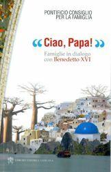Immagine di Ciao Papa! Famiglie in dialogo con Benedetto XVI