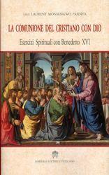 Immagine di La comunione del cristiano con Dio - Esercizi spirituali con Benedetto XVI, 2012