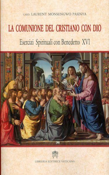 Picture of La comunione del cristiano con Dio - Esercizi spirituali con Benedetto XVI, 2012