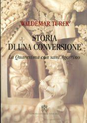 Picture of Storia di una conversione La Quaresima con Sant' Agostino