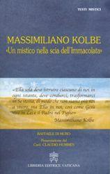 Imagen de Massimiliano Kolbe Un mistico sulla scia dell'Immacolata