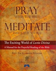 Immagine di Pray with the Bible meditate with the Word - The exciting World of Lectio Divina