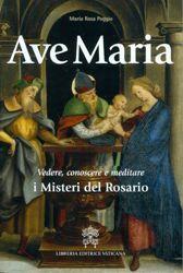 Immagine di Ave Maria - Vedere, conoscere e meditare i Misteri del Rosario
