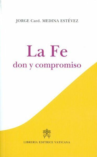 Imagen de La Fe, dono y compromiso