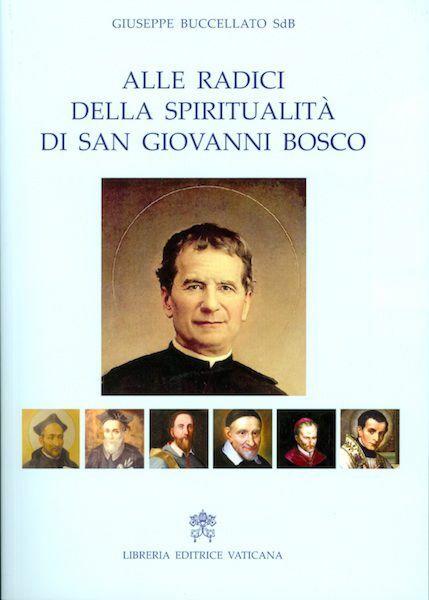 Immagine di Alle radici della spiritualità di San Giovanni Bosco