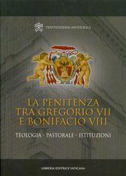 Picture of La penitenza tra Gregorio VII e Bonifacio VIII - Teologia - Pastorale - Istituzioni