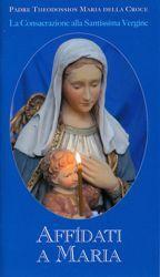 Picture of Affidati a Maria - La consacrazione alla Santissima Vergine - LIBRO