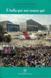 Imagen de E' bello per noi essere qui Papa Francesco XXVIII Giornata Mondiale della Gioventù
