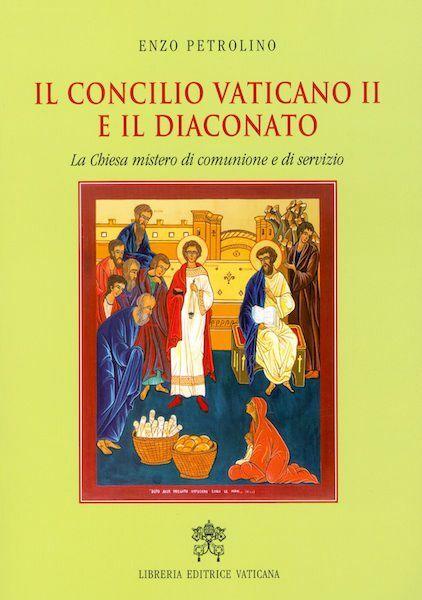 Immagine di Il Concilio Vaticano II e il Diaconato. La Chiesa mistero di comunione e di servizio