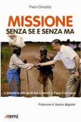 Picture of Missione senza se e senza ma - l'annuncio alle genti dal Concilio a Papa Francesco (vita di missione)- LIBRO