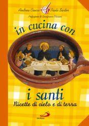 Picture of In cucina con i Santi Ricette di cielo e di terra - LIBRO