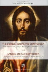 Immagine di The Gospels: History and Christology search of Joseph Ratzinger - Benedict XVI - Volume 2
