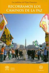 Imagen de Recorramos los caminos de la Paz Las palabras del Papa Francisco