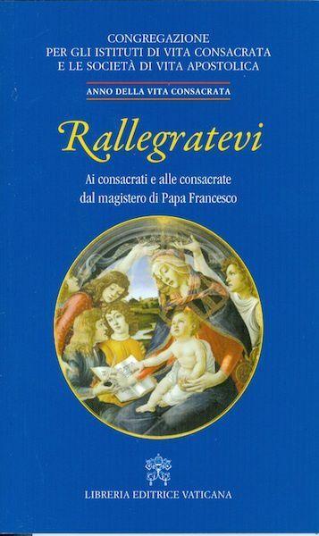 Imagen de Rallegratevi. Lettera circolare ai consacrati e alle consacrate dal magistero di Papa Francesco