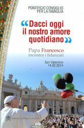 Imagen de Dacci oggi il nostro amore quotidiano. Papa Francesco incontra i fidanzati
