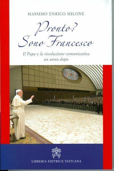 Picture of Pronto? Sono Francesco: il Papa e la rivoluzione comunicativa un anno dopo