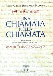 Picture of Una chiamata nella chiamata - Testimonianza dei miei ventuno anni di vita accanto a Maria Teresa di Calcutta - LIBRO