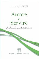 Immagine di Amare e Servire Il realismo storico di Papa Francesco