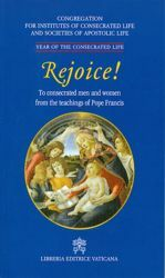 Immagine di Rejoice - To consecrated man and women from the teachings of Pope Francis