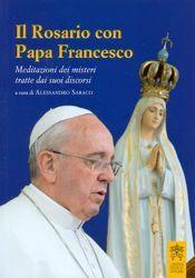 Imagen de Il Rosario con Papa Francesco. Meditazioni dei misteri tratte dai suoi discorsi
