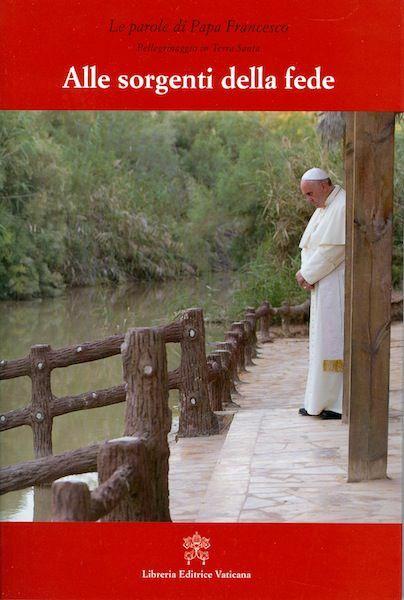 Imagen de Alle sorgenti della fede. Pellegrinaggio in Terra Santa