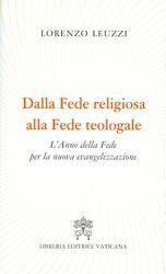 Imagen de Dalla Fede religiosa alla Fede teologale - L'Anno della Fede per la nuova evangelizzazione
