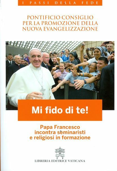 Picture of Mi fido di te! Papa Francesco incontra seminaristi e religiosi in formazione  Libreria Editrice Vaticana