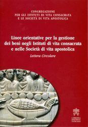 Picture of Linee orientative per la gestione dei beni negli Istituti di vita consacrata e nelle Società di vita apostolica