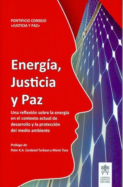 Immagine di Energía, Justicia y Paz Una reflexíon sobre la energía en el contextoactual de desarrollo y la proteccíon del medio ambiente