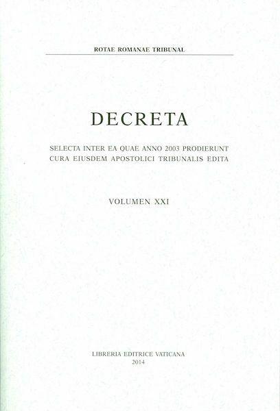Imagen de Decreta selecta inter ea quae anno 2003 prodierunt cura eiusdem Apostolici Tribunalis edita. Volumen XXI anno 2003