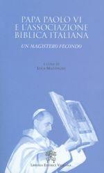 Picture of Papa Paolo VI e l' Associazione Biblica Italiana Un magistero fecondo